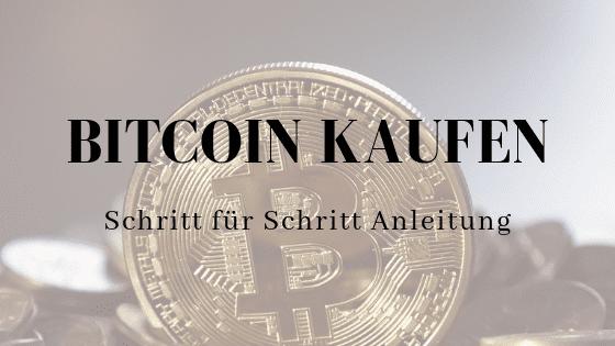 bitcoin kaufen schritt für schritt anleitung
